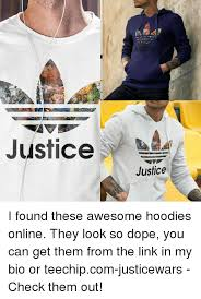 justice justic justice i found these awesome hoodies online they