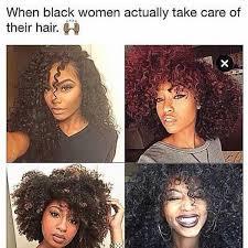 Black Hair Meme - the weave whisperer on twitter so when black women take care
