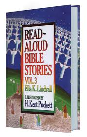 read aloud bible stories vol 3 ella k lindvall h kent