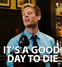 Die Meme - it s a good day to die gif jamesnorton gooddaytodie flatliners