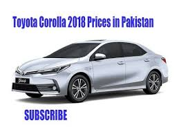 toyota car information 2018 toyota corolla price in pakistan car information youtube