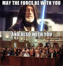 Episcopal Church Memes - episcopal church memes may the force be with you rite ii
