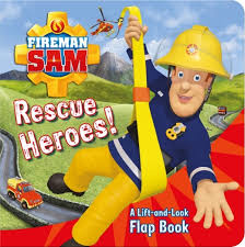 fireman sam rescue heroes lift flap book u2013 egmont