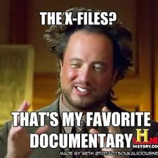 Xfiles Meme - the x files are all about aliens by jaydeeslaydee meme center