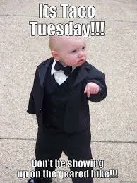Taco Tuesday Meme - taco tuesday quickmeme