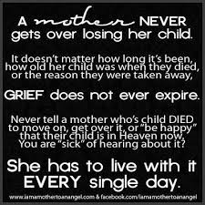 Loss Of A Child Words Of Comfort Best 25 Grieving Mother Ideas On Pinterest Grief Quotes Mother