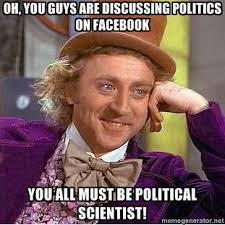 Political Meme Generator - willy wonka meme oh you guys are discussing politics on facebook you