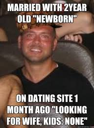 Meme Dating Site - married with 2year old newborn on dating site 1 month ago