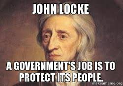 John Locke Meme - john locke a government s job is to protect its people locke
