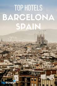 best 25 best hotels barcelona ideas on pinterest barcelona