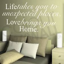 takes you to unexpected places love brings you home life takes you to unexpected places love brings you home inspirational love quote wall sticker