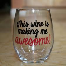 this wine is making me awesome wine glass customizable