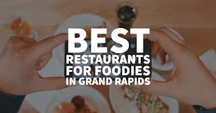 best restaurants for foodies in grand rapids blu house properties best restaurants for foodies in grand rapids