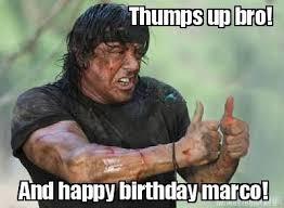 Happy Birthday Meme Creator - meme creator thumps up bro and happy birthday marco meme