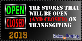 the stores that will be open or closed on thanksgiving