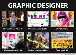 Design A Meme - graphic designer what people think i do meme lols pinterest