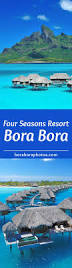 13 best images about bora bora long pins on pinterest resorts