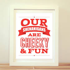 our shenanigans are cheeky and fun home decor wall art