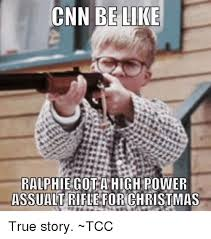 Christmas Story Meme - cnn be like ralphie got a high power assualt rifle for christmas