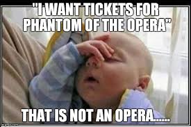 Opera Meme - opera imgflip