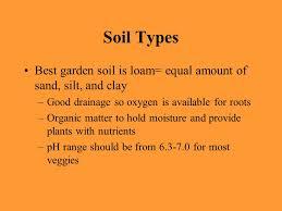 Garden Soil Types - planning and preparing a vegetable garden ppt video online download