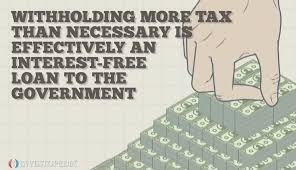 tax withholding good for government bad for taxpayers