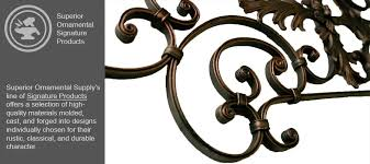 signature ornamental iron product line superior ornamental supply