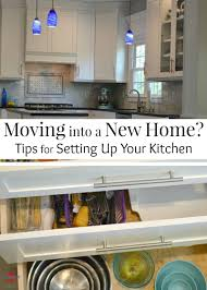 how to set up your kitchen moving into a new home how to set up your kitchen organized 31