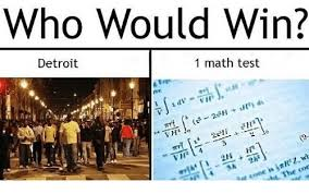 Detroit Meme - who would win 1 math test detroit 211 the con iht detroit meme