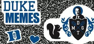 Duke Memes - how duke memes for gothicc teens raises important issues at our school