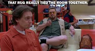 The Big Lebowski Meme - the big lebowski 50 of the funniest movie quotes ever http www