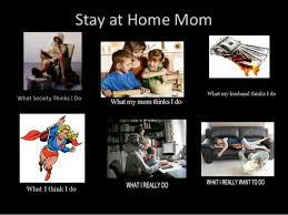 Stay At Home Mom Meme - mom memes fenderland stay at home mom meme being a mom