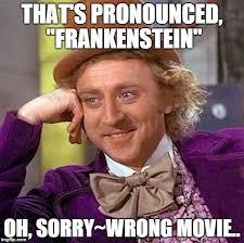 Meme Pronounced - creepy condescending wonka meme imgflip