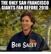 the only san francisco giants fan before 2010 bob saget funnyco