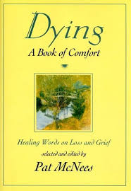Words Of Comfort For Funeral Prayers Poems And Meditations Dying Surviving Or Aging With