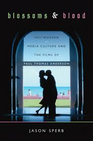 postmodern themes in film blossoms and blood postmodern media culture and the films of paul