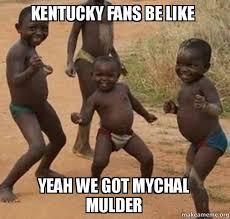 Kentucky Meme - kentucky fans be like yeah we got mychal mulder dancing black