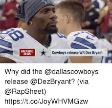 Dez Bryant Memes - breaking news cowboys release wr dez bryant why did the release via