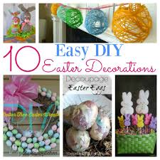 Easy Easter Decorations To Make At Home by 10 Easy Diy Easter Decorations You Must Do This Year