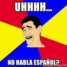 Uhhhh Meme - uhhhh no habla español journalist meme generator