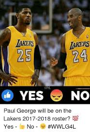 Lakers Meme - akers 2s yes lakers 24 no paul george will be on the lakers 2017