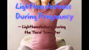 light headed during pregnancy lightheadedness during pregnancy youtube