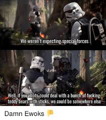 Ewok Meme - 25 best memes about ewoks ewoks memes