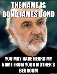 Sean Connery Memes - sean connery and your mother memes quickmeme