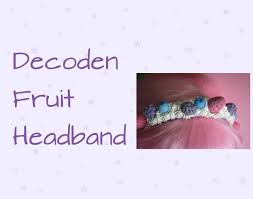 fruit headband decoden fruit headband tutorial