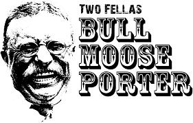 bull moose porter u2013 two fellas brewery
