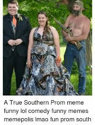 Prom Meme - a true southern prom meme funny lol comedy funny memes memepolis