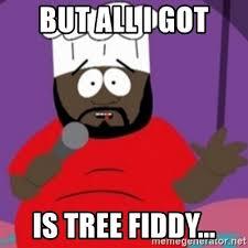 Tree Fiddy Meme - but all i got is tree fiddy south park chef meme generator