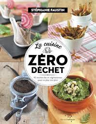 cuisiner les l馮umes autrement la cuisine zéro déchet cuisiner autrement fruits et légumes pour