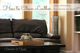 How To Clean A Leather Sofa 6 Unique Ways To Condition And Clean A Leather Sofa